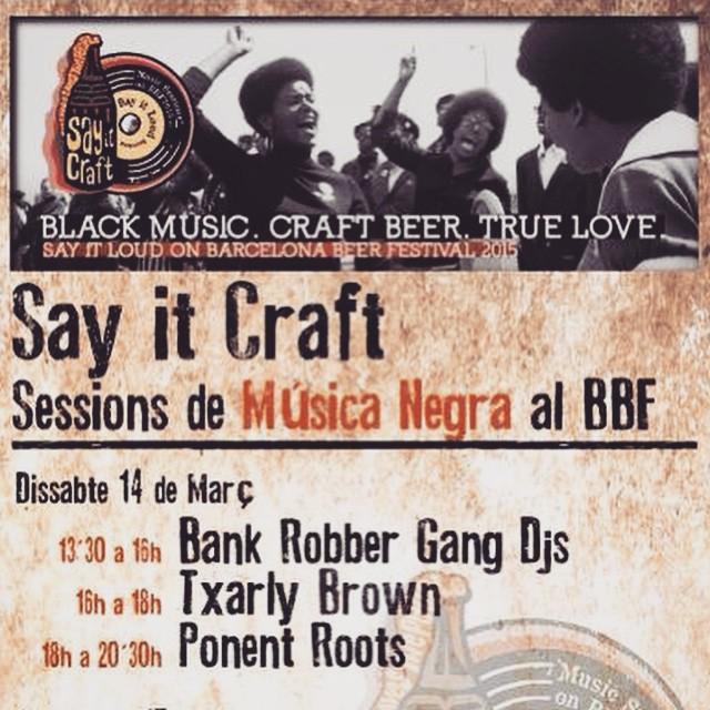 Us deixem els horaris d'aquest dissabte 14 de març al #sayitcraft del @bcnbeerfest  Un plaer compartir la tarda amb @bankrobberbcn dj's i @txarlybrown molt de respect! ? Gràcies a @rebelmadiaq i #sayitloud cru per convidar-nos! Black music + Craft beer = wicked combination! ✊?